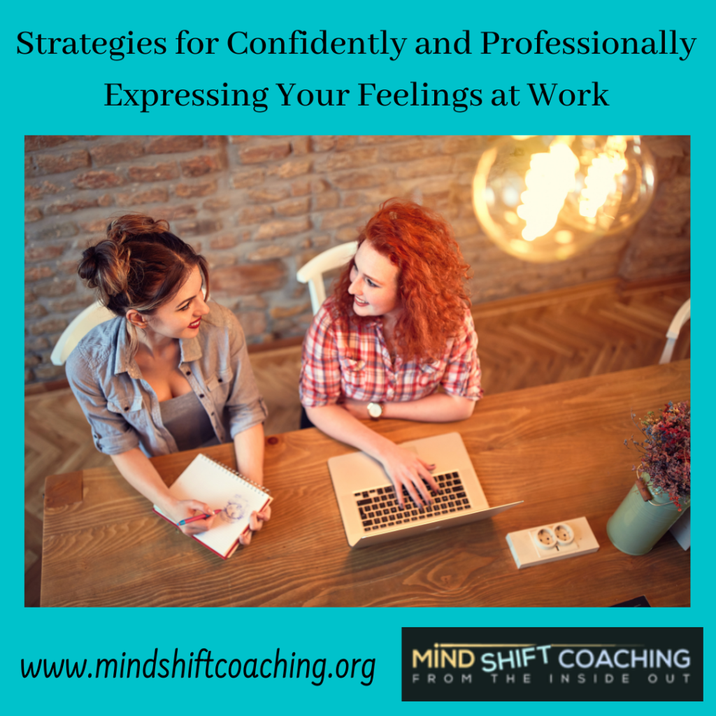 Strategies for Confidently and Professionally Expressing Your Feelings at Work